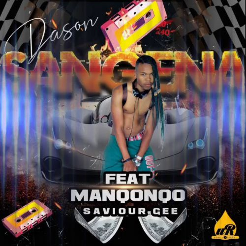 Dason Sangena Ft. Manqonqo & Saviour Gee mp3 download