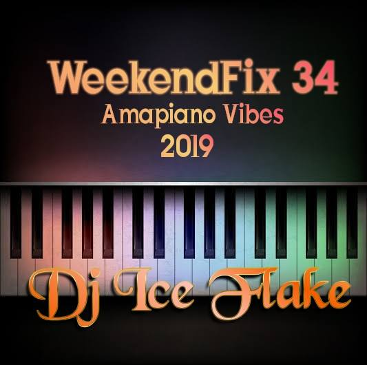 Dj Ice Flake – WeekendFix 34 Amapiano Vibes 2019 mp3 download
