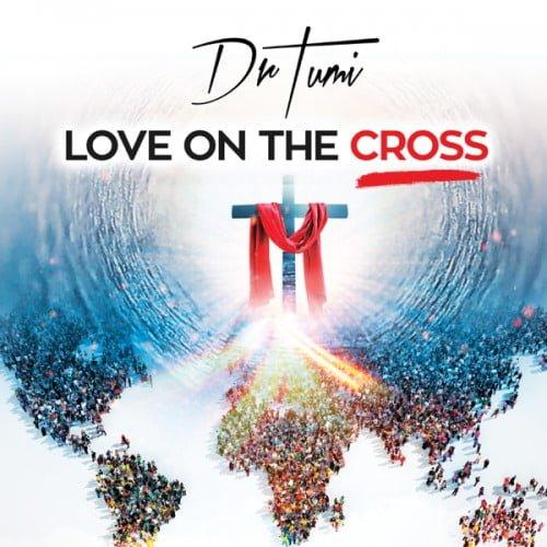 Dr Tumi – Love On The Cross Album zip mp3 download datafilehost fakaza