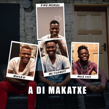 King Monada – ADi Makatxe ft. Mark Eaze, Mr Yoghurt, Marskay mp3 download