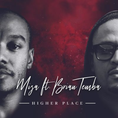 Miza – Higher Place ft. Brian Temba mp3 download
