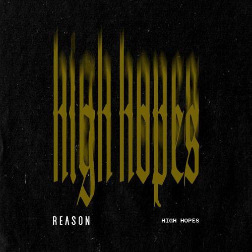Reason High Hopes mp3 download