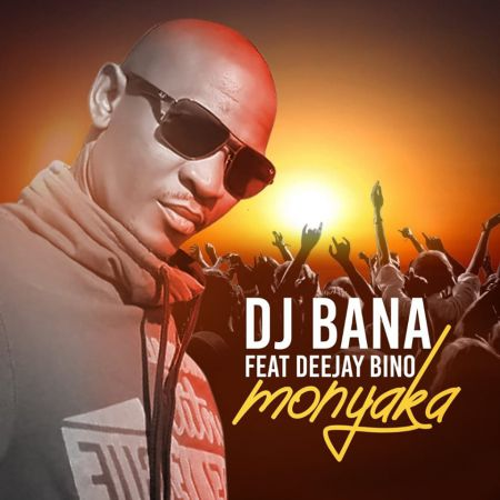 DJ Bana - Monyaka ft. Deejay Bino mp3 download