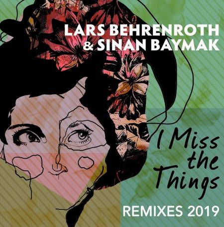 Lars Behrenroth & Sinan Baymak - I Miss The Things (FKA Mash Re-Glitch) remix mp3 download