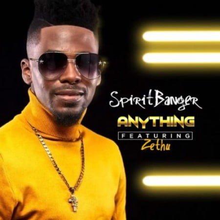 SpiritBanger – Anything ft. Zethu mp3 download