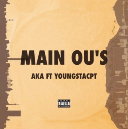 AKA – Main Ou's ft. YoungstaCPT mp3 download