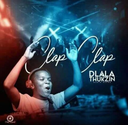 Dlala Thukzin – Clap Clap (Original Mix) mp3 download