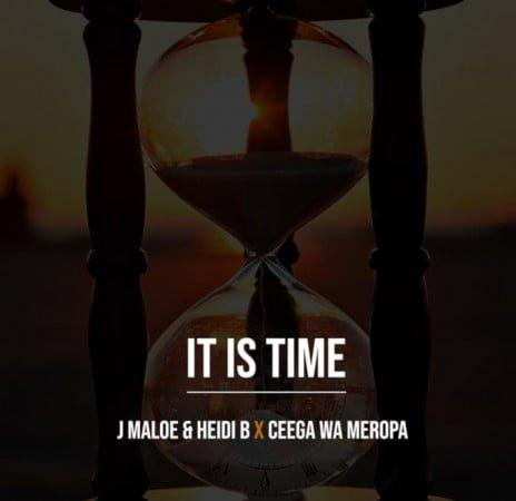 J Maloe & Heidi B x Ceega Wa Meropa – It Is Time mp3 download