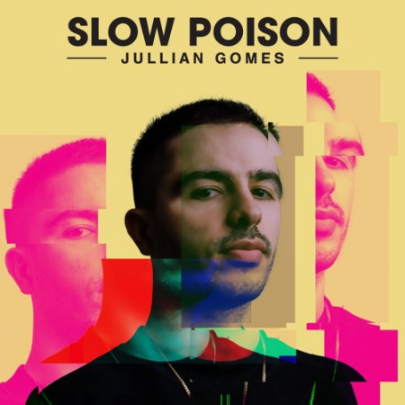 Jullian Gomes - Slow Poison EP zip mp3 download