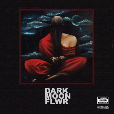Shane Eagle – Dark Moon Flower Album mixtape zip mp3 download free