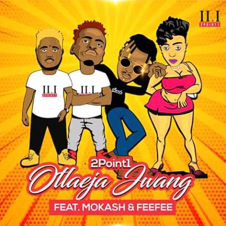 2Point1 - Otlaeja Jwang ft. Mokash & Feefee mp3 download
