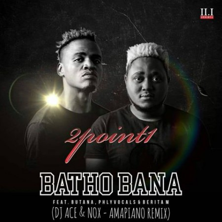 2point1 - Batho Bana (DJ Ace & Real Nox Amapiano Remix) mp3 download