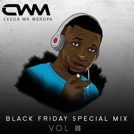 Ceega Wa Meropa - Black Friday Special Mix Vol III mixtape mp3 download