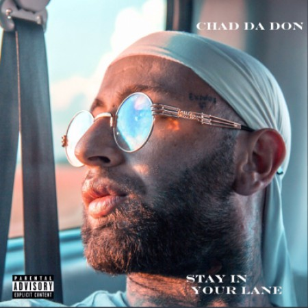 Chad Da Don – Stay In Your Lane Album zip mp3 download