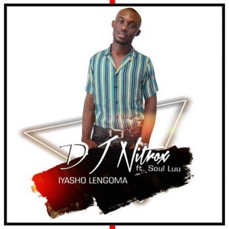 DJ Nitrox – Iyasho Lengoma ft. Soul Luu mp3 download