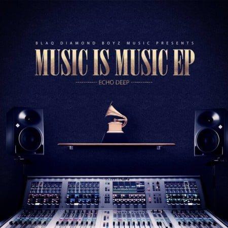 Echo Deep – Music Is Music EP mp3 zip download