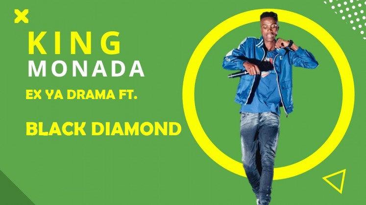 King Monada - Ex Ya Drama ft. Black Diamond mp3 download full song