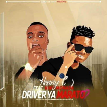 King Monada & Henny C – Driver ya Marato mp3 download