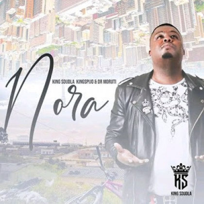 King Sdudla - Nora ft. King Spijo & Dr Moruti mp3 download