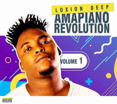 Loxion Deep – Amapiano Revolution Vol 1 zip mp3 download