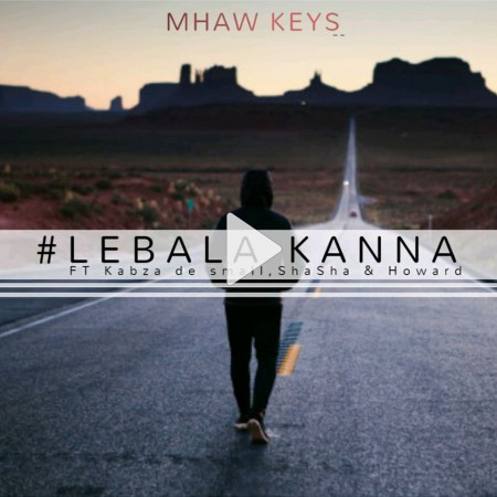 Mhaw keys - Lebala Kanna ft. Kabza De Small, Sha Sha & Howard mp3 download