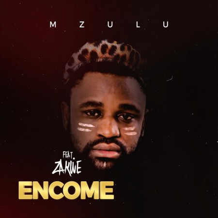 Mzulu - Encome ft. Zakwe mp3 download