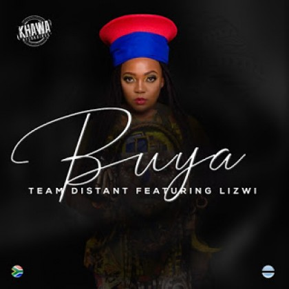 Team Distant - Buya ft. Lizwi mp3 download