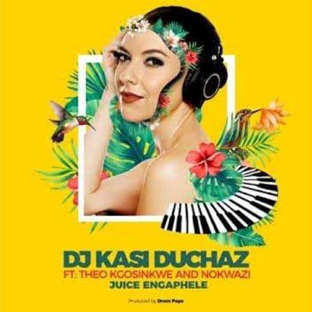 DJ Kasi Duchaz – Juice Engephele ft. Nokwazi & Theo Kgosinkwe mp3 download