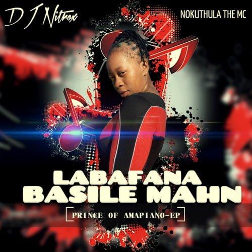 DJ Nitrox – Labafana Basile Mahn ft. Nokuthula The MC mp3 free download