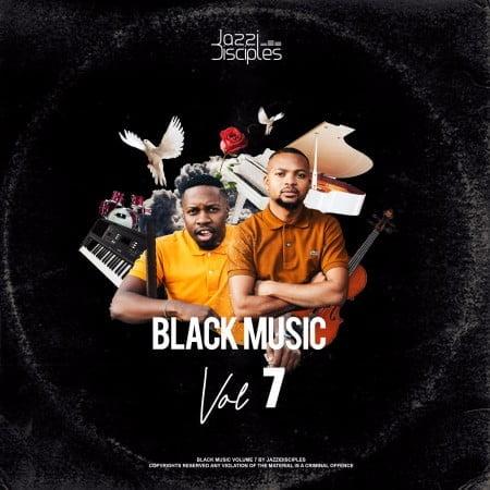 JazziDisciples – Black Music Vol 7 mix mp3 download datafilehost